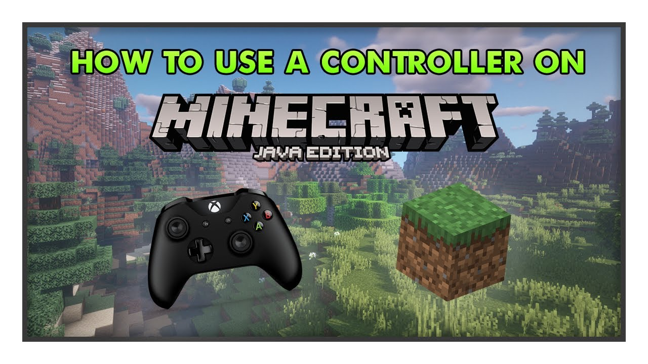 How To Use A Controller On Minecraft Java Edition