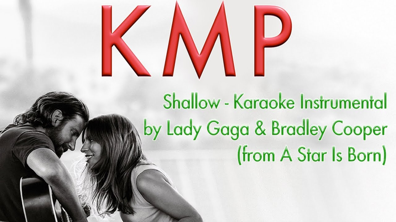 Shallow (Karaoke & Lyrics) Lady Gaga & Bradley Cooper (from A Star Is Born)  Instrumental Cover