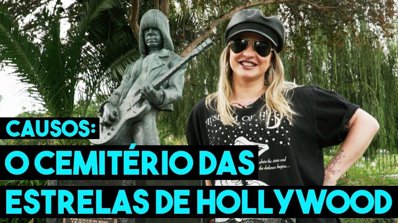 O CEMITÉRIO DAS ESTRELAS DE HOLLYWOOD | CAUSOS ESPECIAL