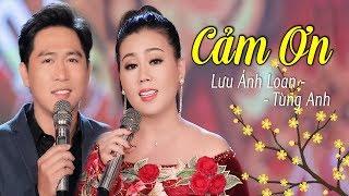 Cảm Ơn - Lưu Ánh Loan & Tùng Anh | Nhạc xuân trữ tình 2020 nghe lòng buồn man mác