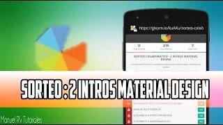 Sorteo Colaborativo | 2 Intros Material Design | Manuel R