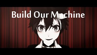 MMD◆Build Our Machine[OriginalMotion]