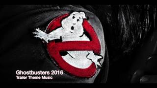 Ghostbusters 2016 Trailer Theme Music