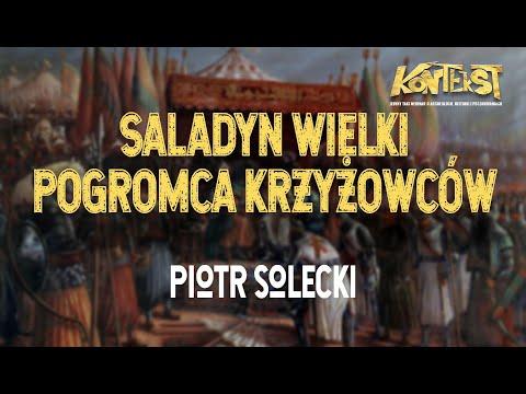 Saladyn Wielki. Pogromca krzyżowców - Piotr Solecki | KONTEKST 7