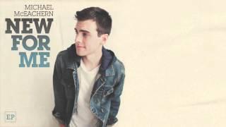 Michael McEachern - New For Me (Audio)
