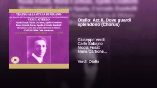 Otello: Act II, Dove guardi splendono (Chorus)