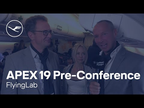 FlyingLab: Goodbye from Lufthansa FlyingLab Pre-Conference to APEX 2019 | Lufthansa