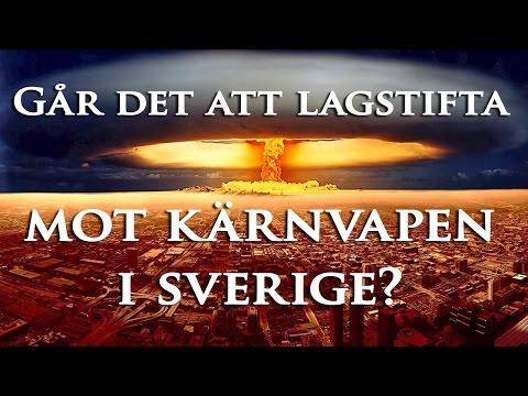 Lagstifta mot kärnvapen i Sverige?