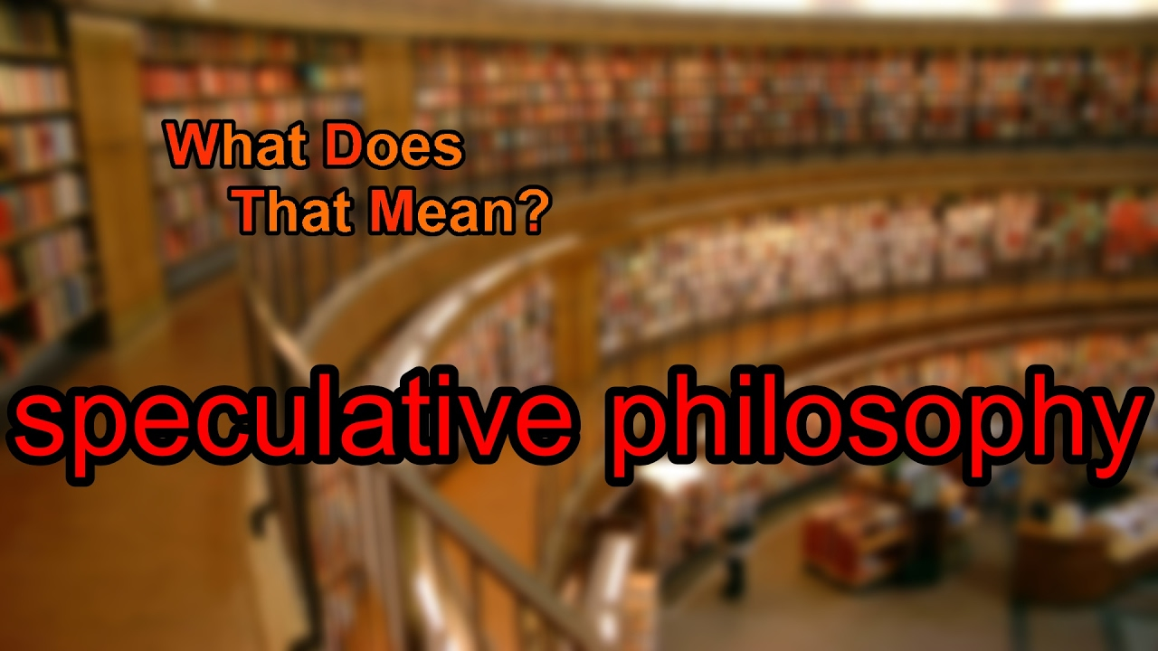 what is speculative philosophy