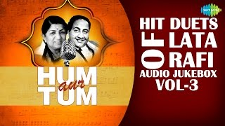 Hum Aur Tum | Hit Duets of Lata & Rafi | Hindi Movie Songs Audio Jukebox | Vol 3
