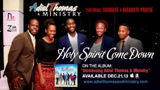 Al Thomas & Ministry - Holy Spirit Come Down LIVE [Radio Edit]