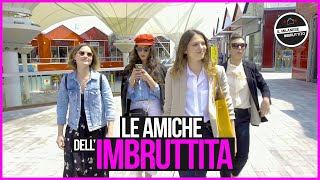 Il Milanese Imbruttito - LE AMICHE DELL'IMBRUTTITA