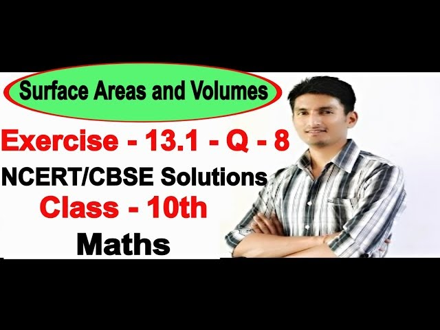 Chapter 13 Exercise 13.1 Q 8 - Surface Areas and Volumes class 10 maths - NCERT Solutions