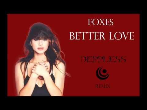 Foxes - Better Love (Deppless Remix)