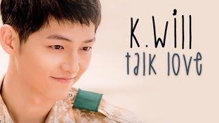K.Will - Talk love [Sub. Esp + Han + Rom]