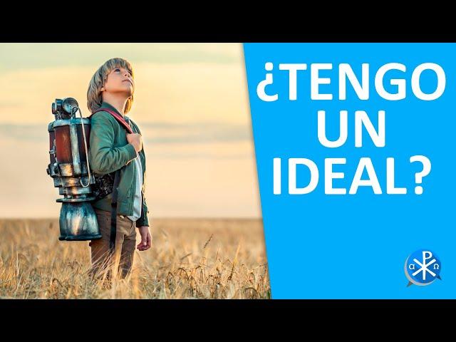 ¿Tengo un ideal? | Perseverancia - P. Gustavo Lombardo