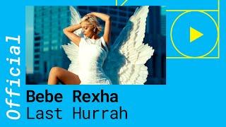 Bebe Rexha Last Hurrah