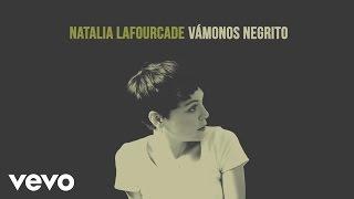 Natalia Lafourcade - Vámonos Negrito (Audio)