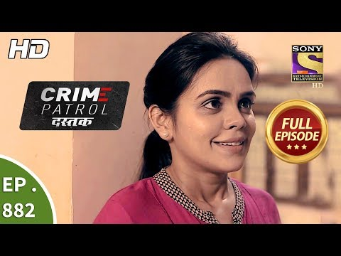 Crime Patrol Dastak - Ep 882 - Full Episode - 10th October, 2018