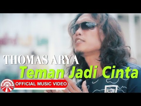 Thomas Arya - Teman Jadi Cinta [Official Music Video HD]
