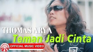 Gambar cover Thomas Arya - Teman Jadi Cinta [Official Music Video HD]