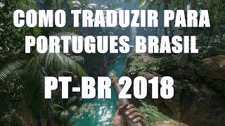Como Traduzir GREEN HELL Para Portugues Brasil PT BR 2018