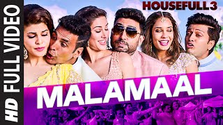 MALAMAAL Full Video Song | HOUSEFULL 3