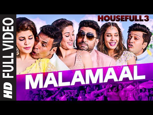 MALAMAAL Full Video Song   HOUSEFULL 3   T-SERIES