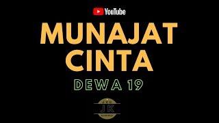 DEWA 19 - MUNAJAT CINTA // KARAOKE POP INDONESIA TANPA VOKAL // LIRIK
