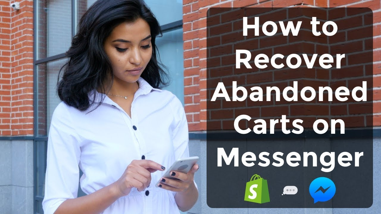 Shopify Chatbot: How to Recover Abandoned Carts on Messenger for Shopify