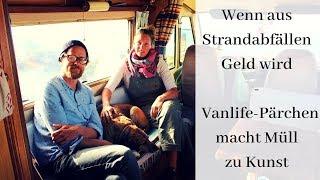 4 Jahre Leben im Camper - Künstlerpärchen befreit Strände vom Müll