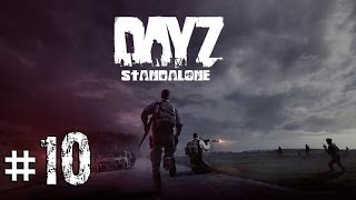 DayZ - Alpha [Ep.10]