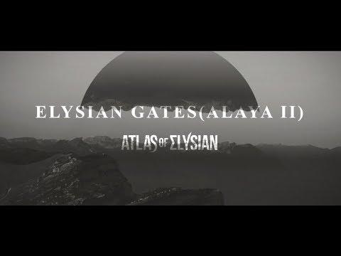 Atlas of Elysian - Elysian Gates (Alaya Pt. 2)