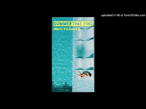Summertime Fine - Matt Patick Feat. Kenny Brown