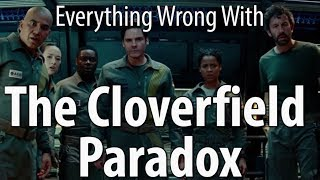 Everything Wrong With The Cloverfield Paradox