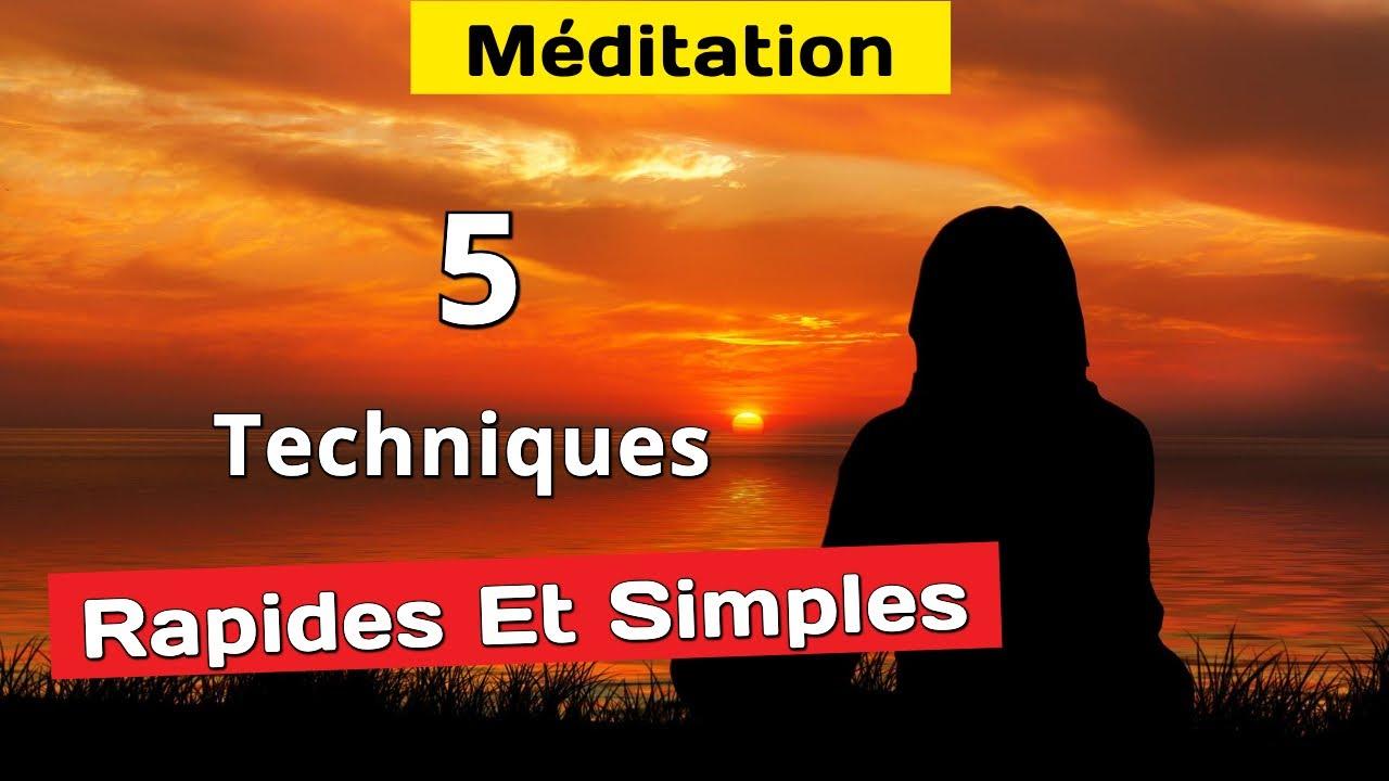 5 Techniques De Méditations Rapides Et Simples - YouTube