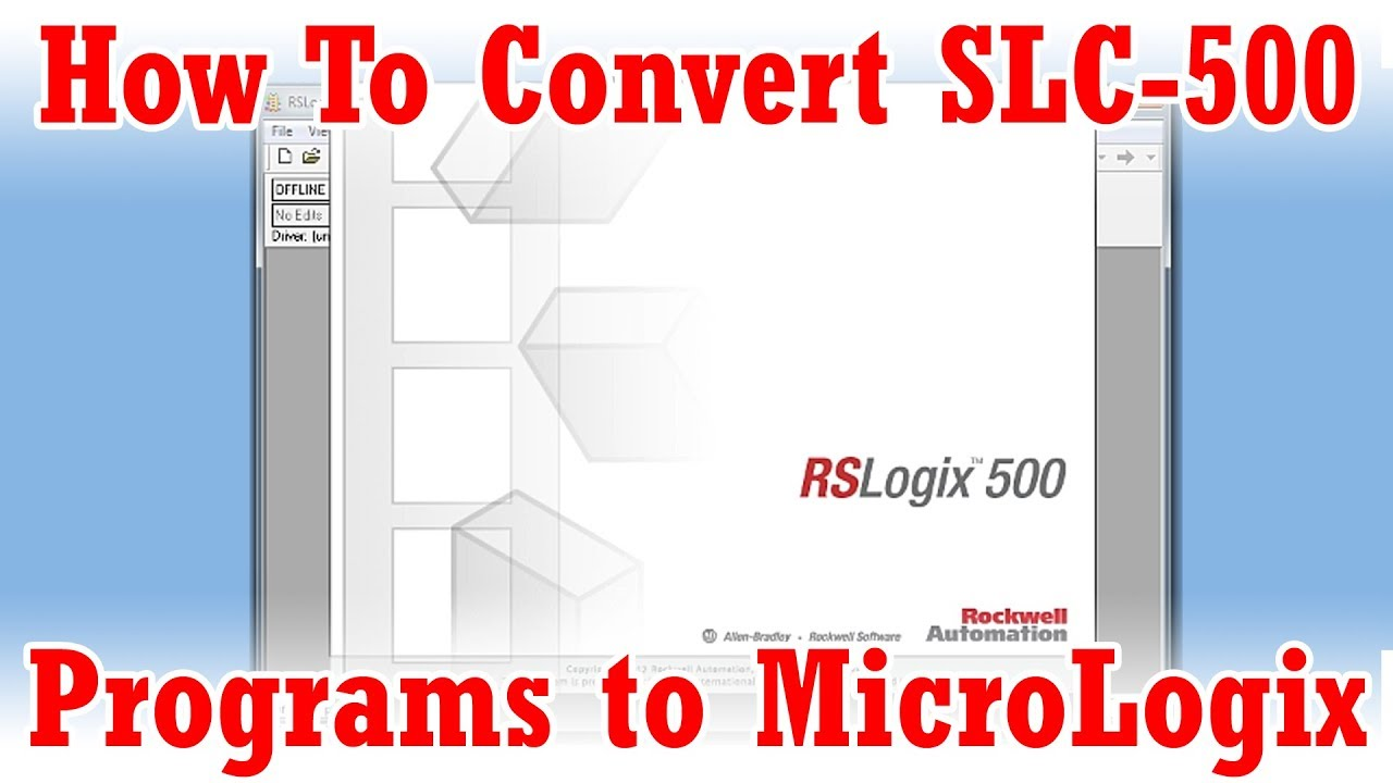 How To Convert Slc 500 Programs Micrologix