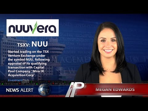 Nuuvera Inc. started trading on the TSX Venture Exchange under the symbol NUU