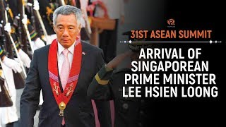 ASEAN 2017: Arrival of Singaporean Prime Minister Lee Hsien Loong