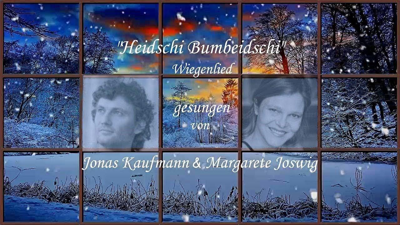 Jonas Kaufmann Weihnachtslieder.Jonas Kaufmann Margarete Joswig Heidschi Bumbeidschi