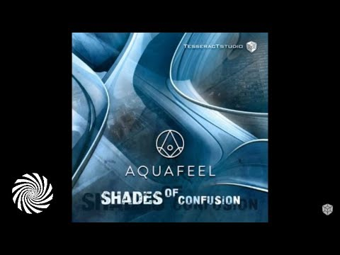 Aquafeel - Shades Of Confusion