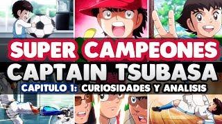SUPER CAMPEONES - CAPTAIN TSUBASA - 2018 vs 1983 | CAPITULO 1: Curiosidades/Comparaciones/Analisis