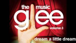 Glee - Dream A Little Dream[HD FULL STUDIO]