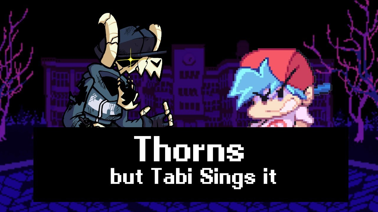 Download Thorns but Tabi is so mad (Tabi Sings Thorns) - Friday Night Funkin' Mods