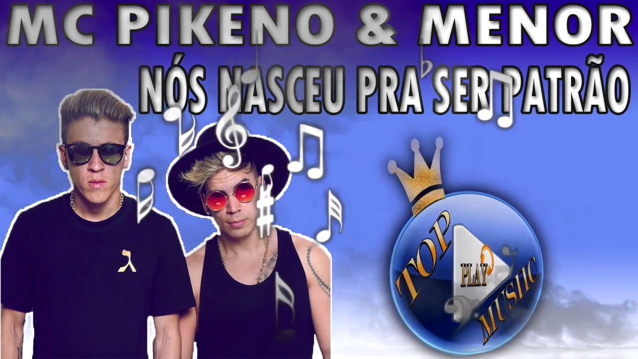mc pikeno e menor n s nasceu pra ser patr o letra download youtube. Black Bedroom Furniture Sets. Home Design Ideas