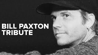 Bill Paxton Video Tribute (1955 - 2017)
