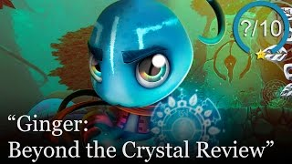 Ginger: Beyond the Crystal Review
