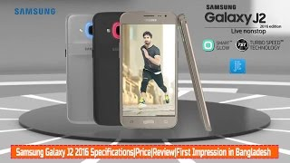 samsung galaxy j2 2016 specifications price review first impression in bangladesh