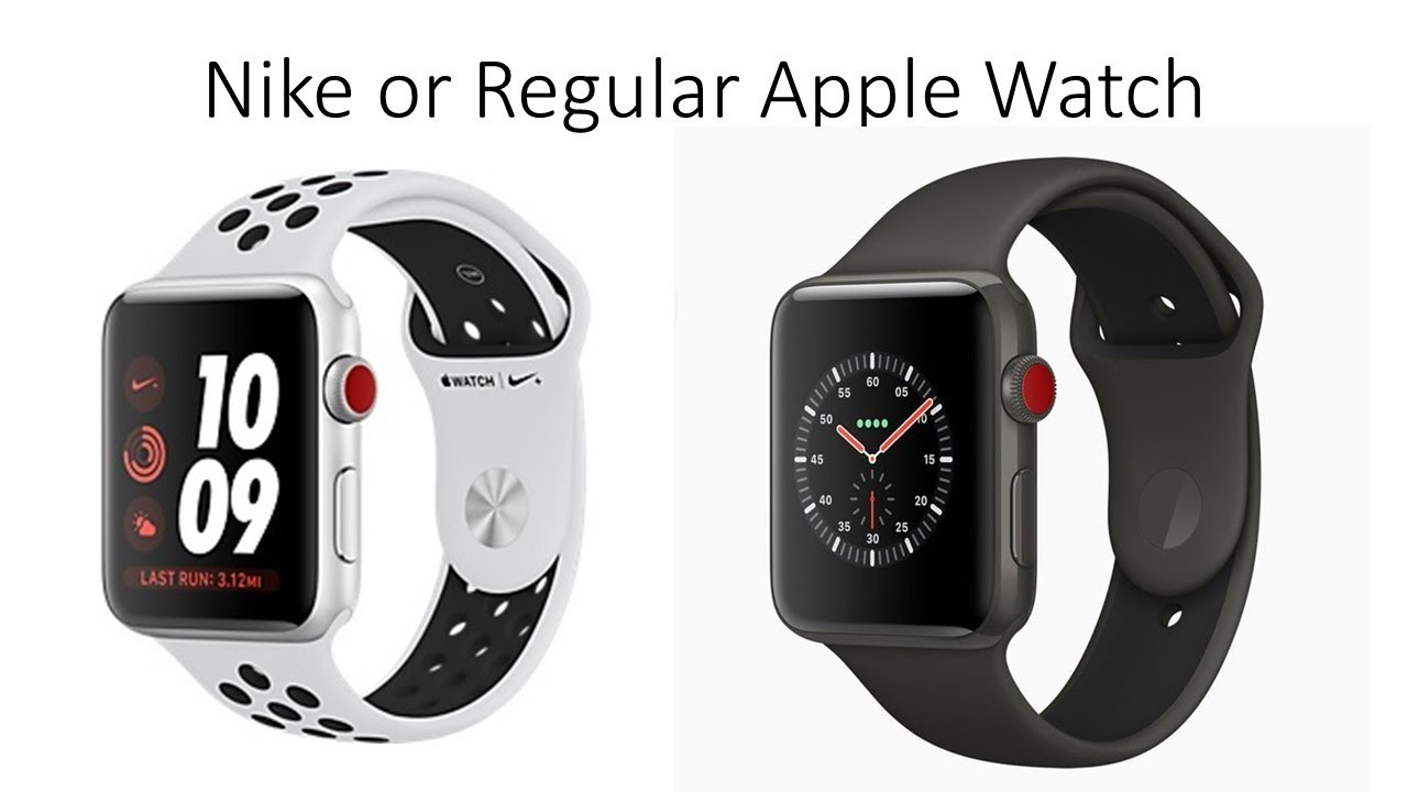 the best attitude 1e9a4 fa2e1 Apple Watch 3 Nike or Regular Version - Which should you get and why