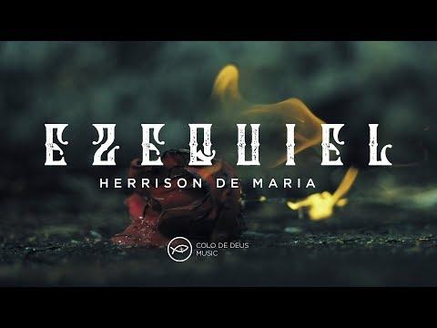 EZEQUIEL - COLO DE DEUS  HERRISON DE MARIA